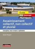Sylvain Brigand - Assainissement collectif, non-collectif et pluvial - Conception, mise en oeuvre, exploitation.