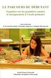 Sylvain Broccolichi et Christophe Joigneaux - Le parcours du débutant - Enquêtes sur les premières années d'enseignement à l'école primaire.