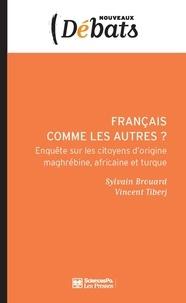 Sylvain Brouard et Vincent Tiberj - Français comme les autres ? - Enquête sur les citoyens d'origine maghrébine, africaine et turque.