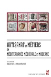 Sylvain Burri et Mohamed Ouerfelli - Artisanat et métiers en Méditerranée médiévale et moderne.
