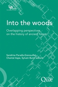 Sylvain Burri et Chantal Aspe - Into the woods - Overlapping perspectives on the history of ancien forest.