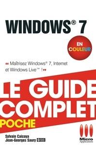 Sylvain Caicoya - Windows 7 - Le guide complet en couleur - Maîtrisez Windows 7, Internet et Windows Live !.