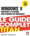 Sylvain Caicoya et Jean-Georges Saury - Windows 8 - Maîtrisez le système multi-devices de microsoft.