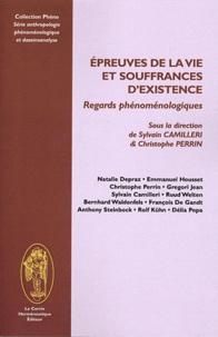 Sylvain Camilleri et Christophe Perrin - Epreuves de la vie et souffrances d'existence - Regards phénoménologiques.