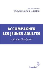 Sylvain Cariou-Charton - Accompagner les jeunes adultes - 7 jésuites témoignent.