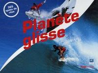 Sylvain Cazenave et Vianney Tisseau - Planète Glisse Calendrier 2007 - Calendrier.