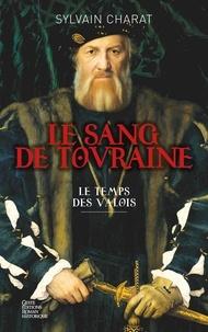 Télécharger depuis google books mac os Le sang de Touraine - Tome 1  - Le temps des Valois par Sylvain Charat (Litterature Francaise) 9791035305840 CHM