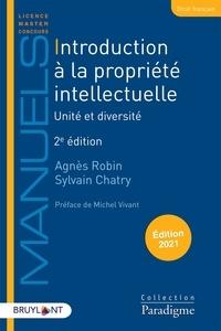Sylvain Chatry et Agnès Robin - Introduction à la propriété intellectuelle - Unité et diversité.