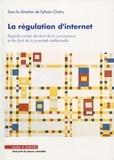 Sylvain Chatry - La régulation d'internet - Regards croisés de droit de la concurrence et de droit de la propriété intellectuelle.