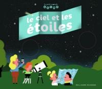 Sylvain Chaty et Matthias Malingrëy - Le ciel et les étoiles.