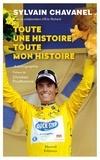 Sylvain Chavanel - Toute une histoire, toute mon histoire - Autobiographie.
