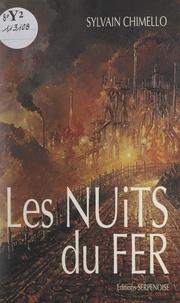 Sylvain Chimello - Les nuits du fer.