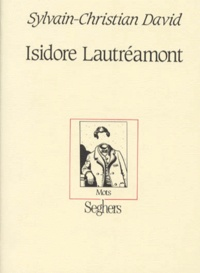 Sylvain-Christian David - Isidore Lautréamont.