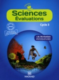 Sylvain Combaluzier et Jocelyne Nomblot - Sciences Evaluations Cycle 3 - Plus de 100 situations pour évaluer et faire progresser les élèves.