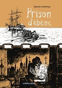 Sylvain Combrouze - Prison d'ébène.