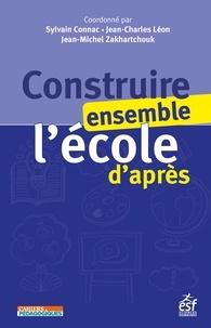 Sylvain Connac et Jean-Charles Léon - Construire ensemble l'école d'après.