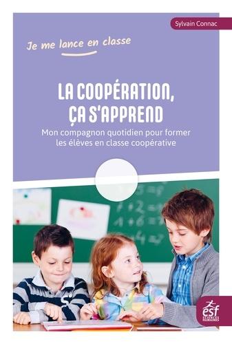 La coopération, ça s'apprend. Mon compagnon quotidien pour former les élèves en classe coopérative
