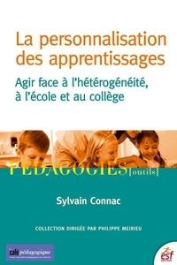 Sylvain Connac - La personnalisation des apprentissages - Agir face à l'hétérogénéité, à l'école et au collège.