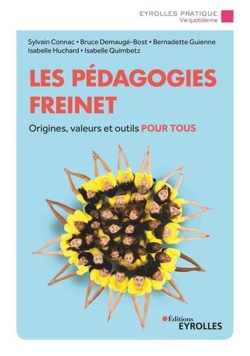 Les pédagogies Freinet. Origines, valeurs et outils pour tous