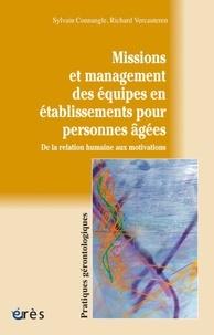 Sylvain Connangle et Richard Vercauteren - Missions et management des équipes en établissements pour personnes agées - De la relation humaine aux motivations.