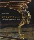 Sylvain Cordier - Bellangé, ébénistes - Une histoire du goût au XIXe siècle.
