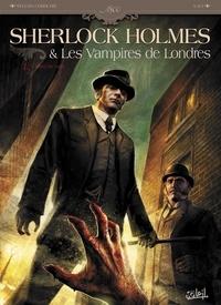 Sylvain Cordurié et  Laci - Sherlock Holmes & Les Vampires de Londres Tome 1 : L'Appel du sang.