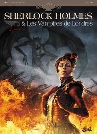 Sylvain Cordurié et  Laci - Sherlock Holmes & Les Vampires de Londres Tome 2 : Morts et vifs.