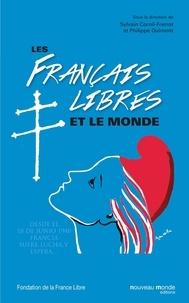 Sylvain Cornil-Frerrot et Philippe Oulmont - Les Français libres et le monde - Actes du colloque international au Musée de l'Armée, 22 et 23 novembre 2013.
