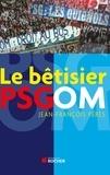 Sylvain Coullon et Jean-François Pérès - Le bêtisier PSG/OM.