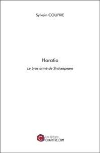 Sylvain Couprie - Horatio - Le bras armé de Shakespeare.