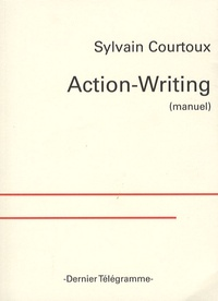 Sylvain Courtoux - Action-Writing (manuel).