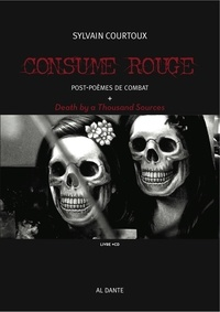 Sylvain Courtoux - Consume rouge - Post-poèmes de combat. 1 CD audio