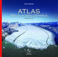 Sylvain Coutterand - Atlas des glaciers disparus.