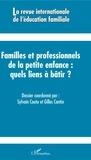 Sylvain Coutu et Gilles Cantin - La revue internationale de l'éducation familiale N°42/2017 : Familles et professionnels de la petite enfance : quels liens à bâtir ?.