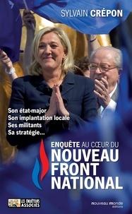 Sylvain Crépon - Enquête au coeur du nouveau Front national.