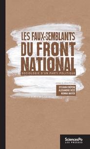 Sylvain Crépon et Alexandre Dézé - Les faux-semblants du Front national - Sociologie d'un parti politique.