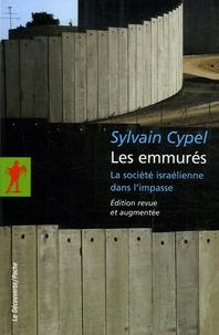 Sylvain Cypel - Les emmurés - La société israélienne dans l'impasse.