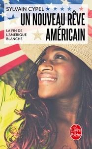 Sylvain Cypel - Un nouveau rêve américain - La fin de l'Amérique blanche.