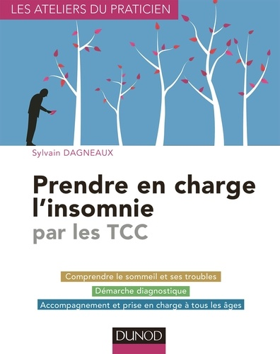 Sylvain Dagneaux - Prendre en charge l'insomnie par les TCC.