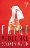 Sylvain David - Faire violence.
