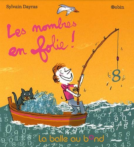 Sylvain Dayras et  Robin - Les nombres en folie !.