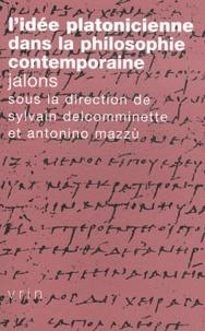 Sylvain Delcomminette et Antonino Mazzù - L'idée platonicienne dans la philosophie contemporaine - Jalons.