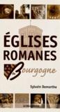 Sylvain Demarthe - Eglises romanes de Bourgogne.