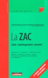 Sylvain Demeure et Jean-Yves Martin - La ZAC - Zone d'aménagement concerté.