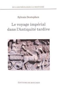 Le voyage impérial dans lAntiquité tardive - Des Balkans au Proche-Orient.pdf
