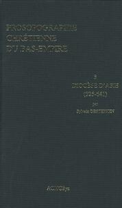 Sylvain Destephen - Prosopographie chrétienne du Bas-Empire - Tome 3, Diocèse d'Asie (325-641).