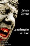 Sylvain Desvaux - La rédemption de Tessa.