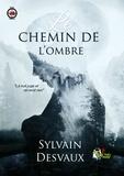 Sylvain Desvaux - Le chemin de l'ombre.