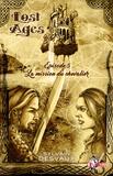 Sylvain Desvaux - Lost Ages, Épisode 5 - La mission du chevalier.