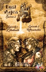 Sylvain Desvaux - Lost Ages, Saison 2 : Épisodes 1 et 2.